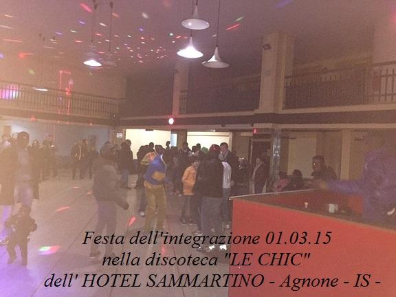 """Festa dell'integrazione 01.03.15 nella discoteca """"LE CHIC""""  dell' HOTEL SAMMARTINO - Agnone - IS -"""