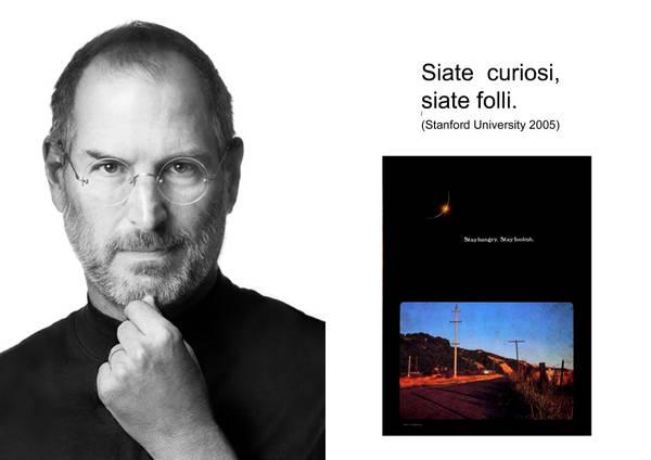 Steve Jobs: 'Siate curiosi, siate folli' -